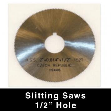 """Slitting Saws - 1/2"""" Hole"""